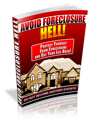 Product picture Avoid Foreclosure Hell - Save Your Mortage and House!