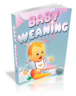 Product picture Baby Weaning Guide - Learn When You Should Wean Your Baby