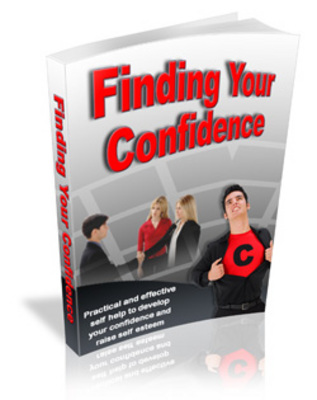 Product picture Finding Your Confidence - Impress Everyone You Know!