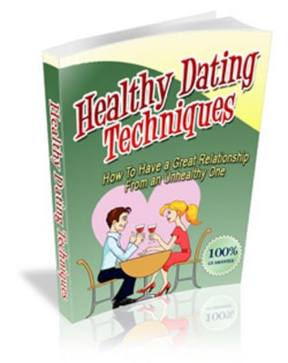 Product picture Healthy Dating Techniques - Get A Better Relationship!